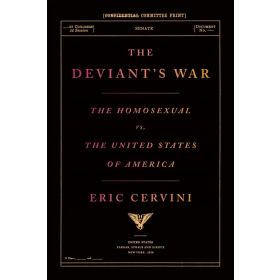 The Deviant's War: The Homosexual vs. the United States of America (Hardcover)