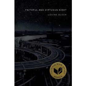 Faithful and Virtuous Night: Poems (Paperback)