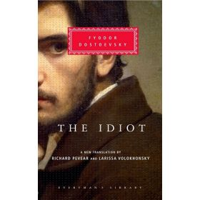 The Idiot, Everyman's Library Classics (Hardcover)