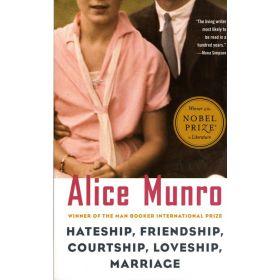 Hateship, Friendship, Courtship, Loveship, Marriage: Stories (Paperback)
