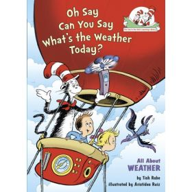 Oh Say Can You Say Whats the Weather Today (Hardcover)