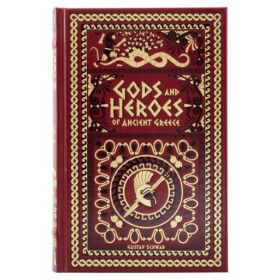 Gods and Heroes of Ancient Greece (Leatherbound)
