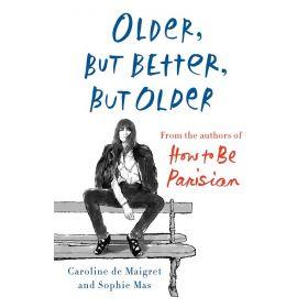 Older, but Better, but Older (Hardcover)