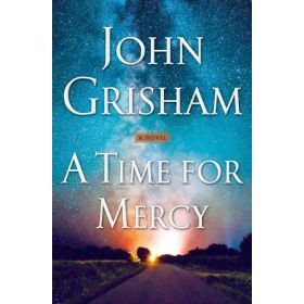 A Time for Mercy: Jake Brigance, Book 3 (Hardcover)