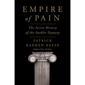Empire of Pain: The Secret History of the Sackler Dynasty, Export Edition (Paperback)