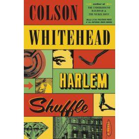 Harlem Shuffle: A Novel, Export Edition (Paperback)