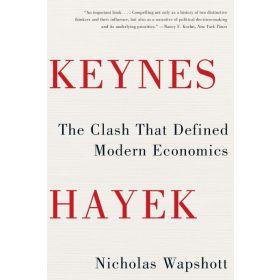 Keynes Hayek: The Clash That Defined Modern Economics (Paperback)