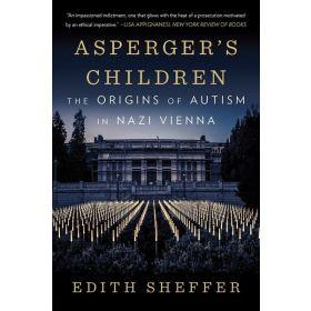 Asperger's Children: The Origins of Autism in Nazi Vienna (Paperback)