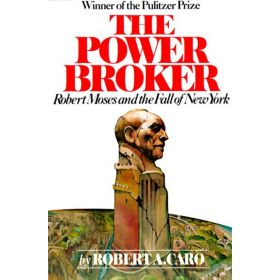 Power Broker: Robert Moses and the Fall of New York (Paperback)