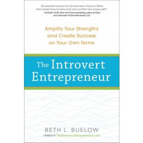 The Introvert Entrepreneur: Amplify Your Strengths and Create Success on Your Own Terms (Paperback)