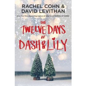 The Twelve Days of Dash & Lily: Dash & Lily, Book 2 (Paperback)