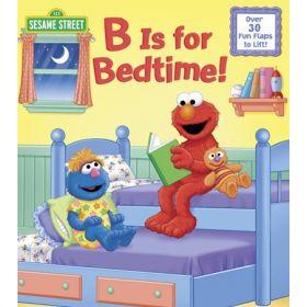 B is for Bedtime!: Sesame Street (Board Book)