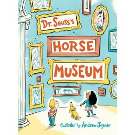 Dr. Seuss's Horse Museum (Hardcover)