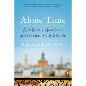 Alone Time: Four Seasons, Four Cities, and the Pleasures of Solitude (Paperback)