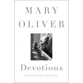Devotions: The Selected Poems of Mary Oliver (Hardcover)
