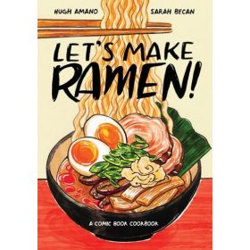 Let's Make Ramen!: A Comic Book Cookbook (Paperback)
