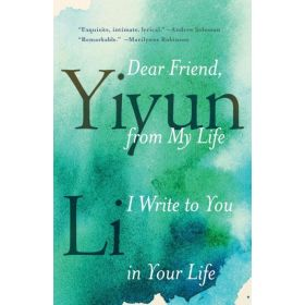 Dear Friend, from My Life I Write to You in Your Life (Paperback)
