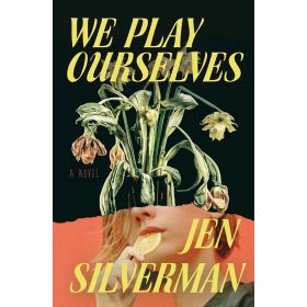 We Play Ourselves: A Novel (Hardcover)