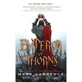 Emperor of Thorns: The Broken Empire, Book 3 (Mass Market)