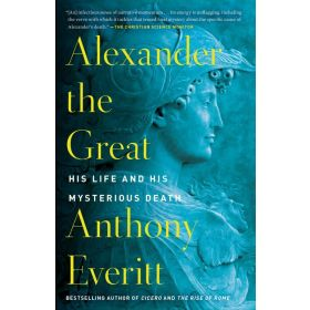 Alexander the Great: His Life and His Mysterious Death (Paperback)