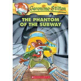 The Phantom of the Subway: Geronimo Stilton, Book 13 (Paperback)