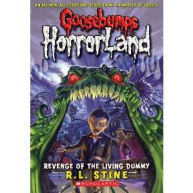 Revenge Of The Living Dummy: Goosebumps Horrorland, Book 1 (Paperback)