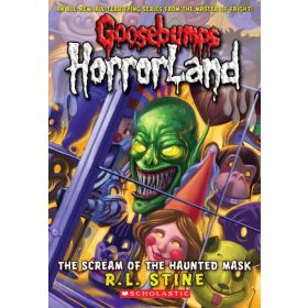 The Scream Of The Haunted Mask: Goosebumps Horrorland, Book 4 (Paperback)