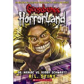 Dr. Maniac Vs. Robby Schwartz: Goosebumps Horrorland, Book 5 (Paperback)