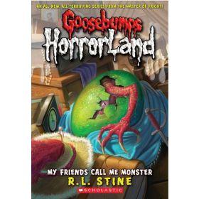 My Friends Call Me Monster: Goosebumps Horrorland, Book 7 (Paperback)