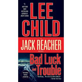 Bad Luck and Trouble, Jack Reacher Series, Book 11 (Mass Market)