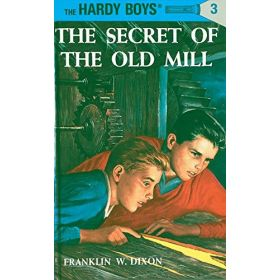 The Secret of the Old Mill: Hardy Boys, Book 3 (Hardcover)
