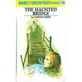 The Haunted Bridge: Nancy Drew, Book 15 (Hardcover)