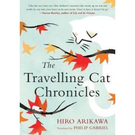 The Travelling Cat Chronicles (Hardcover)