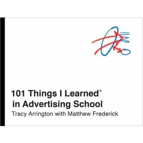 101 Things I Learned in Advertising School (Hardcover)