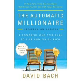 The Automatic Millionaire: A Powerful One-Step Plan to Live and Finish Rich, Expanded & Updated (Paperback)
