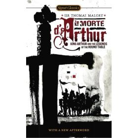 Le Morte D'Arthur: King Arthur and the Legends of the Round Table (Mass Market)