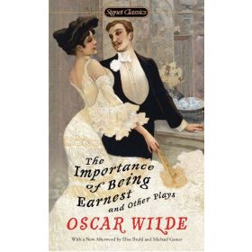 The Importance of Being Earnest and Other Plays, Signet Classics (Mass Market)