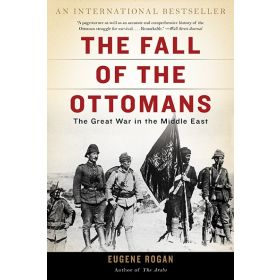 The Fall of the Ottomans: The Great War in the Middle East (Paperback)