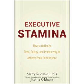 Executive Stamina: How To Optimize Time, Energy, And Productivity To Achieve Peak Performance (Hardcover)