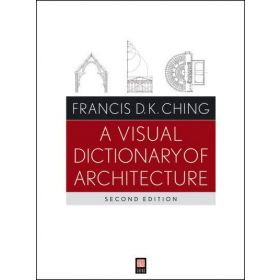 A Visual Dictionary of Architecture, 2nd Edition (Paperback)
