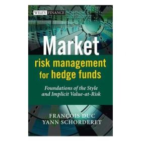 Market Risk Management for Hedge Funds: Foundations of the Style and Implicit Value-at-Risk (Hardcover)