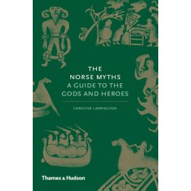 Norse Myths: A Guide to the Gods and Heroes (Hardcover)