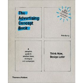 The Advertising Concept Book: Think Now, Design Later (Hardcover)