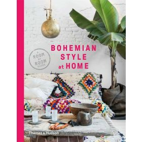 Bohemian Style at Home : A Room by Room Guide (Paperback)
