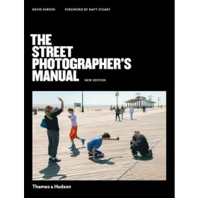 The Street Photographer's Manual, Second Edition (Paperback)