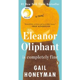 Eleanor Oliphant Is Completely Fine: A Novel (Mass Market)