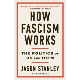 How Fascism Works: The Politics of Us and Them (Paperback)