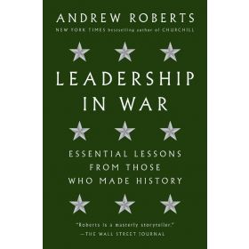 Leadership in War: Essential Lessons from Those Who Made History (Hardcover)