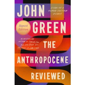The Anthropocene Reviewed, Signed Copy (Hardcover)