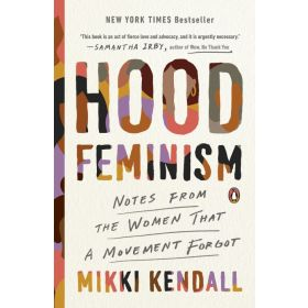 Hood Feminism: Notes from the Women That a Movement Forgot (Paperback)